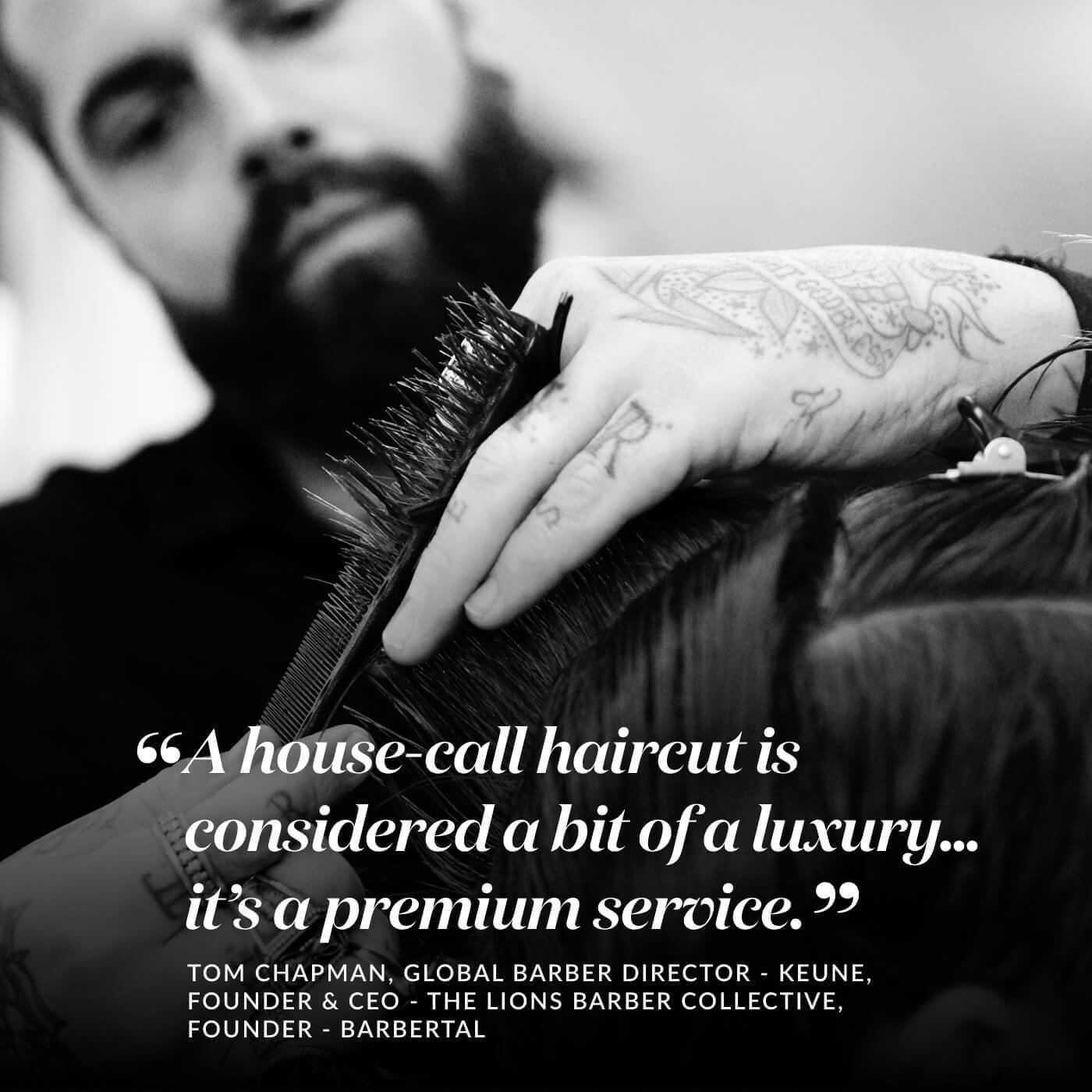 Tom Chapman talks the pros of house-call haircuts and treatments